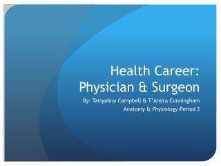 Health Career:  Physician & Surgeon
