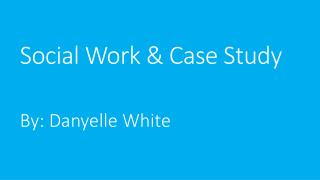 Social Work & Case Study