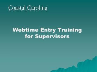 Webtime  Entry Training for Supervisors