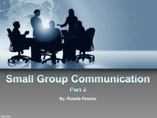 Small  Group Communication Part  2
