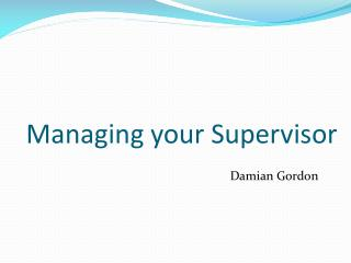 Managing your Supervisor
