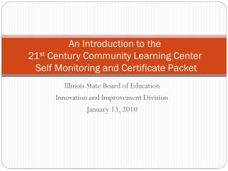 Illinois State Board of Education Innovation and Improvement Division January 13, 2010