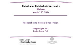 Research and Project Supervision Gregory Light, PhD Denise Drane, PhD