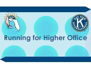Running for Higher Office