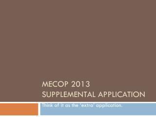 MECOP 2013 Supplemental Application