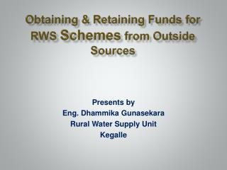 Obtaining & Retaining Funds for RWS  Schemes  from Outside Sources