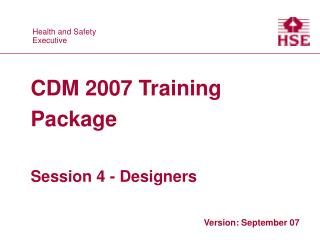 CDM 2007 Training Package  Session 4 - Designers