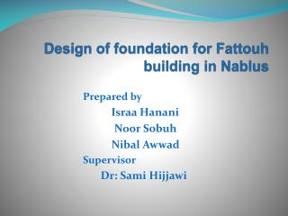 Design of foundation for  Fattouh  building in Nablus