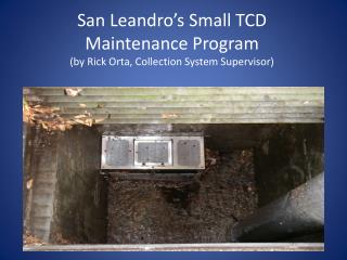 In July 2011 the City of San Leandro Installed 254 TCD's Throughout the City