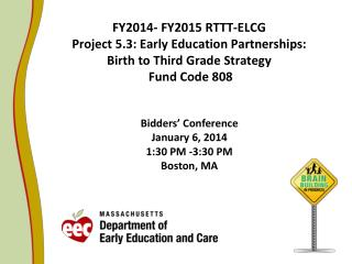 Bidders' Conference January 6, 2014   1:30 PM -3:30 PM Boston, MA