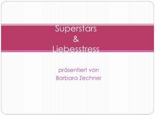 Superstars & Liebesstress