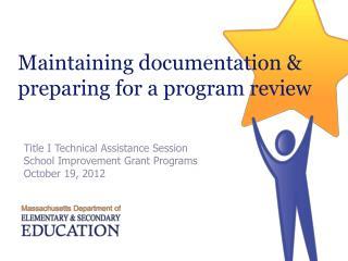 Maintaining documentation & preparing for a program review