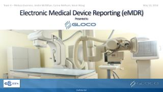 Electronic Medical Device Reporting (eMDR) Presented to