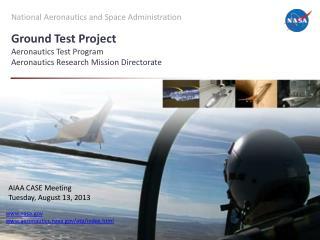 Ground Test Project Aeronautics Test Program Aeronautics Research Mission Directorate