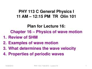 PHY 113 C General Physics I 11 AM � 12:15 PM  TR  Olin 101 Plan for Lecture 16: