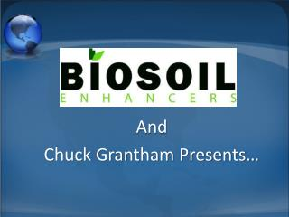 And  Chuck Grantham Presents…
