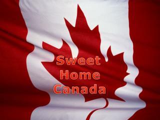 Sweet Home Canada