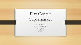Play Center: Supermarket