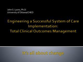 John S. Lyons, Ph.D. University of Ottawa/CHEO