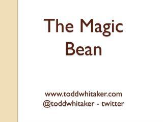 The Magic Bean toddwhitaker @ toddwhitaker  - twitter