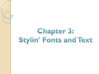 Chapter 3: Stylin ' Fonts and Text