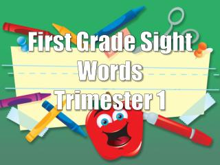 First Grade Sight Words Trimester 1