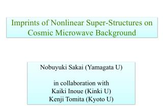 Imprints of Nonlinear Super-Structures on Cosmic Microwave Background