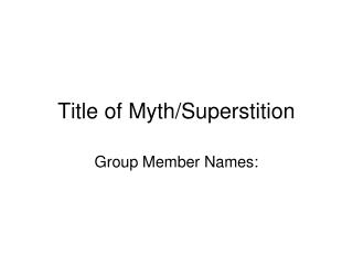 Title of Myth/Superstition