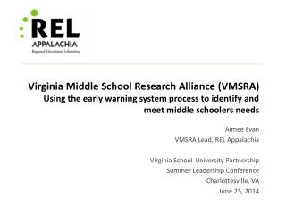 Aimee Evan VMSRA Lead, REL Appalachia Virginia School-University Partnership