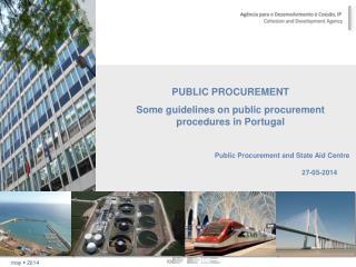 PUBLIC PROCUREMENT Some guidelines on public procurement procedures in Portugal