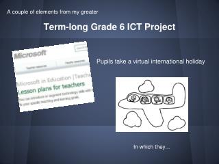 Term-long Grade 6 ICT Project