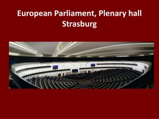 European Parliament, Plenary hall Strasburg