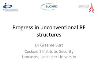 Progress in unconventional RF structures
