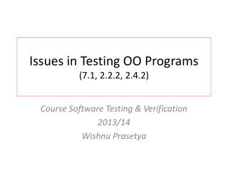 Issues in Testing OO Programs (7.1, 2.2.2, 2.4.2)