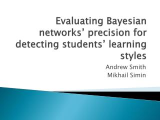 Evaluating Bayesian networks' precision for detecting students' learning styles