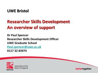 UWE Bristol Researcher Skills Development An overview of support