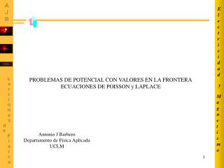 PROBLEMAS DE POTENCIAL CON VALORES EN LA FRONTERA ECUACIONES DE POISSON y LAPLACE