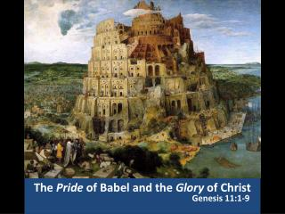 The  Pride  of Babel and the  Glory  of Christ