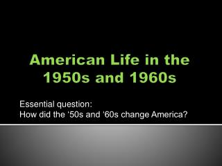 American Life in the  1950s and 1960s