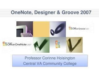 OneNote, Designer  Groove 2007