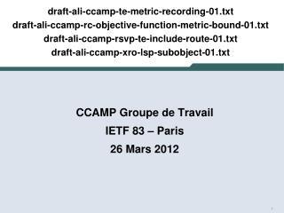 CCAMP Groupe  de Travail IETF  83 – Paris 26  Mars 2012