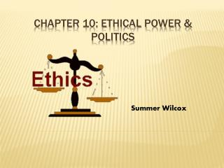 Chapter 10: Ethical power & Politics