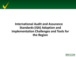 Brazilian experience on adoption and implementation of ISAs: strategy and implementation model;