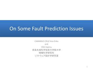 On  Some  Fault Prediction  Issues