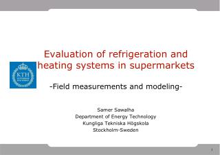 Samer Sawalha Department of Energy Technology Kungliga Tekniska Högskola Stockholm-Sweden
