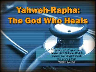 Yahweh- Rapha : The God Who Heals