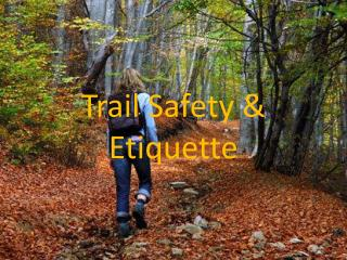 Trail Safety & Etiquette
