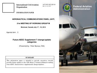 Future AEEC Supplement 7 change/update categories (Presented by:  Peter Muraca, FAA)