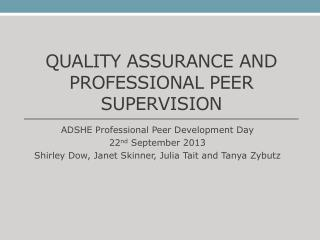 Quality ASSURANCE  AND Professional  Peer Supervision