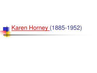 Karen Horney 1885-1952